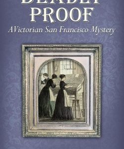 Book Review: Deadly Proof by M. Louisa Locke